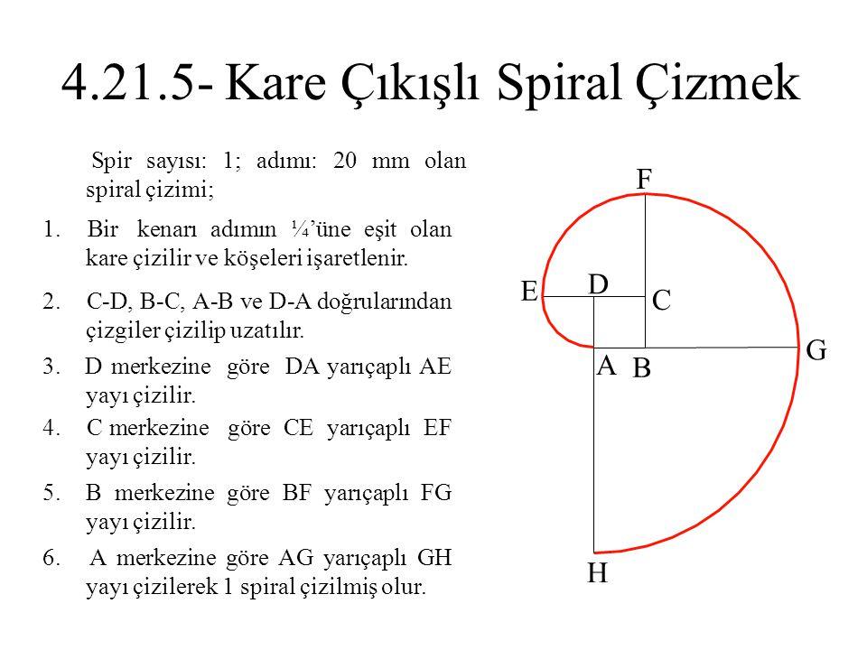 4.21.5- Kare Çıkışlı Spiral Çizmek