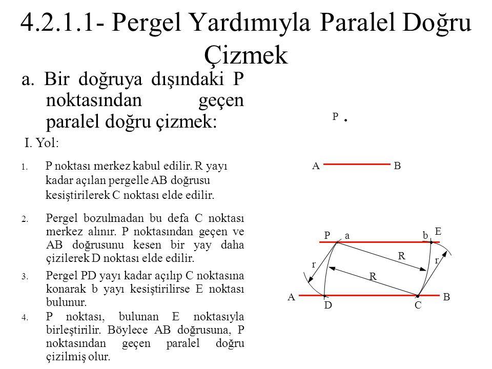 4.2.1.1- Pergel Yardımıyla Paralel Doğru Çizmek