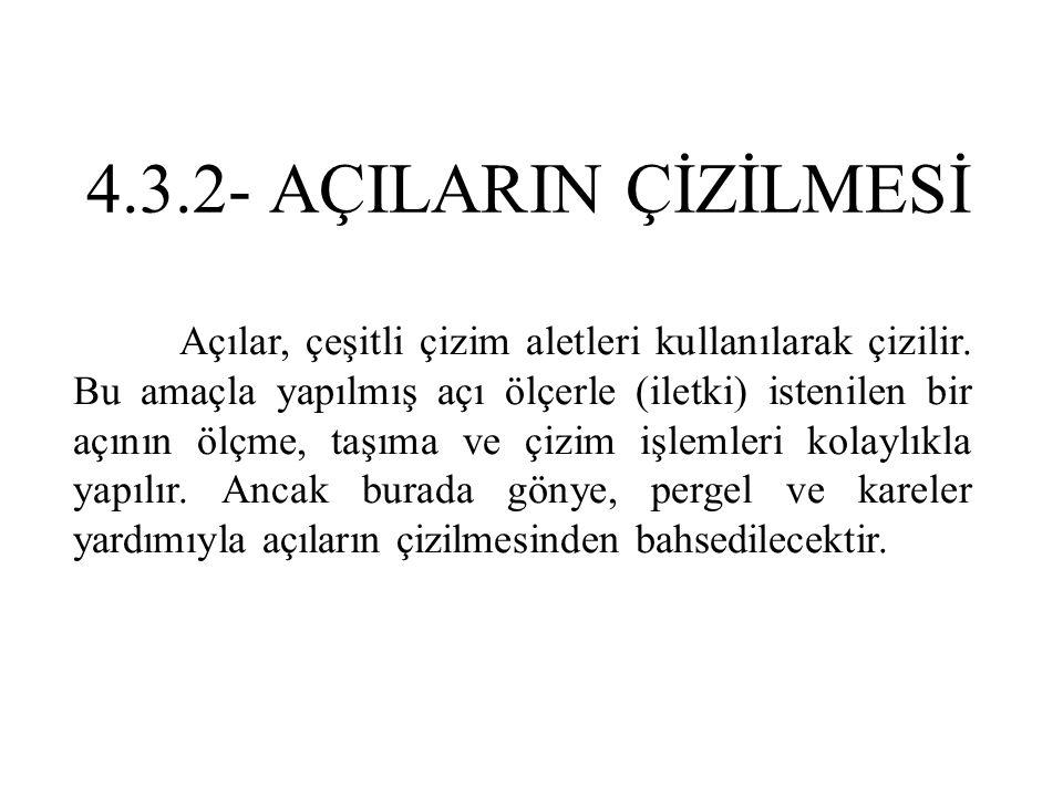 4.3.2- AÇILARIN ÇİZİLMESİ
