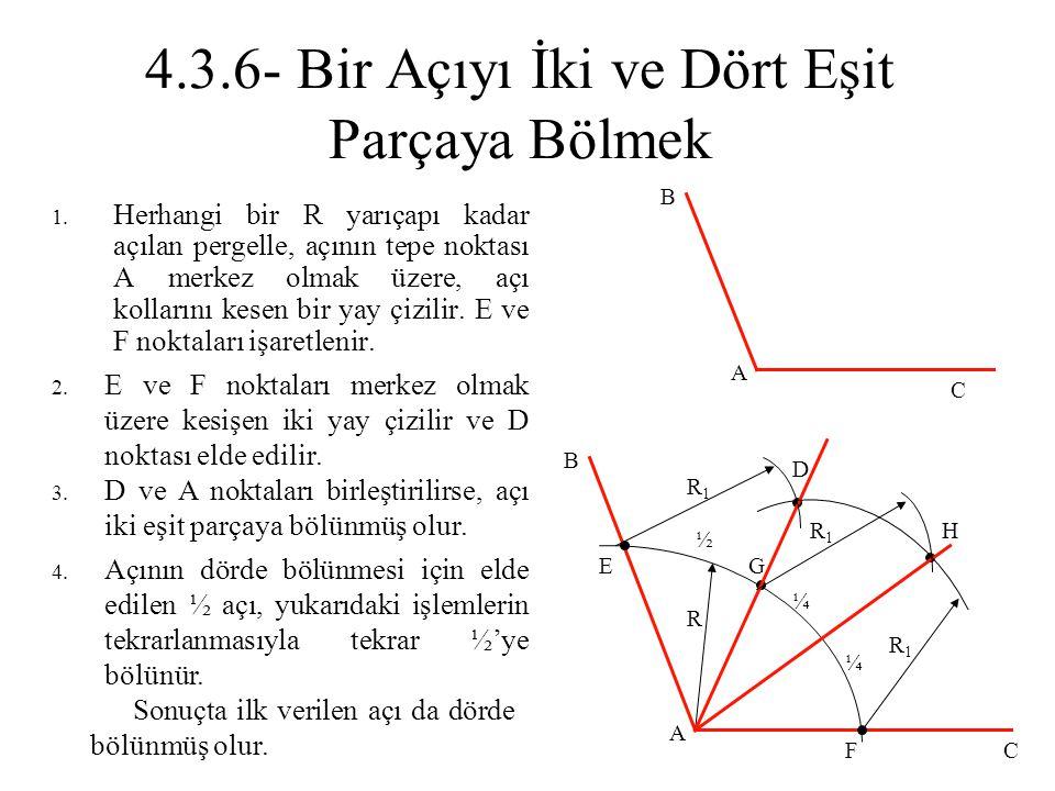 4.3.6- Bir Açıyı İki ve Dört Eşit Parçaya Bölmek