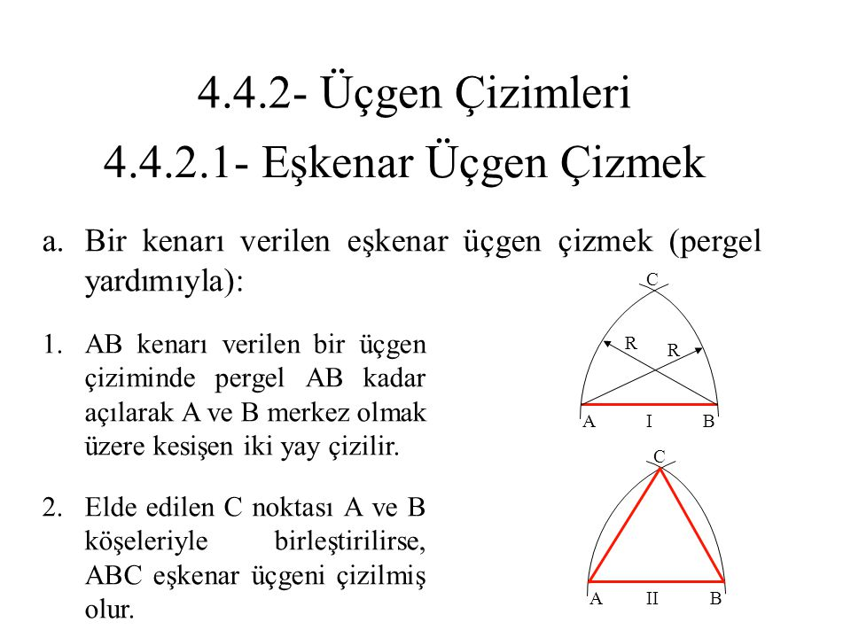 4.4.2- Üçgen Çizimleri 4.4.2.1- Eşkenar Üçgen Çizmek