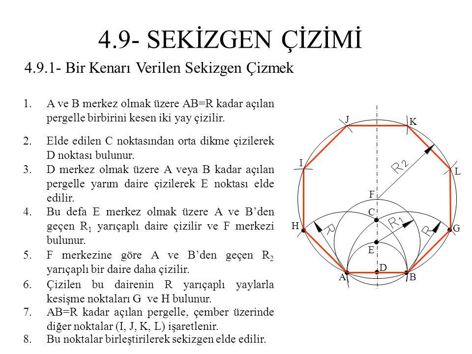 4.9- SEKİZGEN ÇİZİMİ 4.9.1- Bir Kenarı Verilen Sekizgen Çizmek