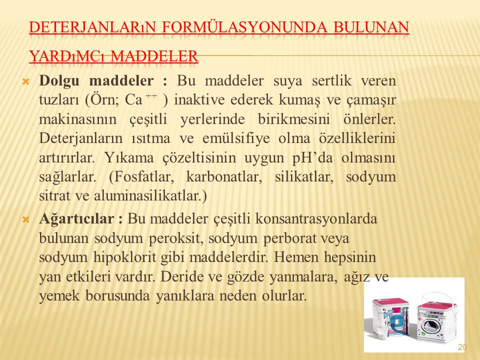 Deterjanların formülasyonunda bulunan yardımcı maddeler