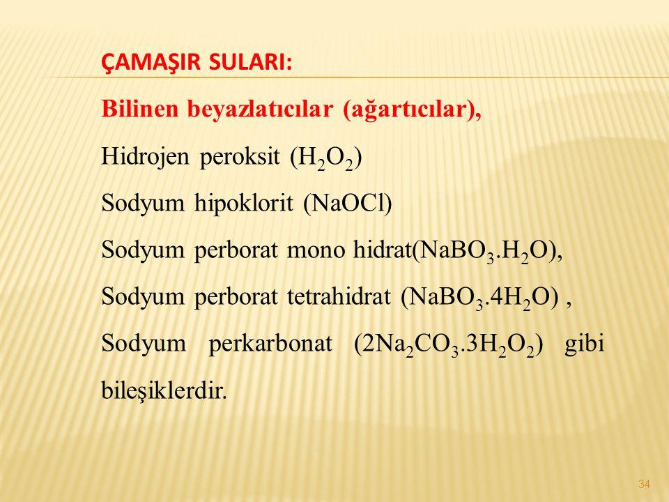 ÇAMAŞIR SULARI: Bilinen beyazlatıcılar (ağartıcılar), Hidrojen peroksit (H2O2) Sodyum hipoklorit (NaOCl)