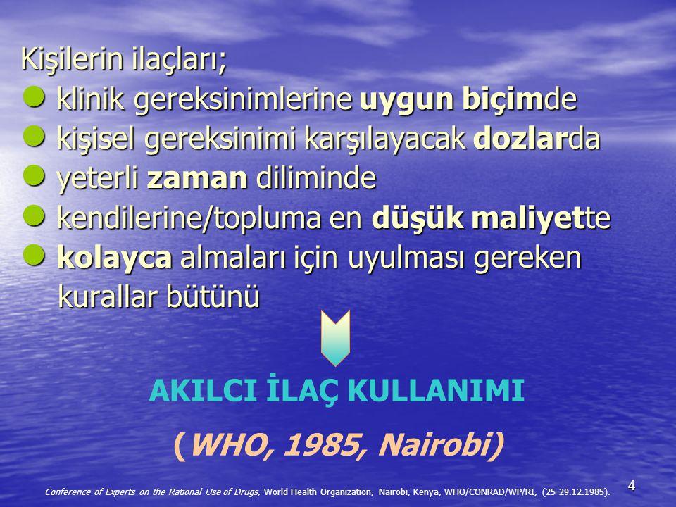 AKILCI İLAÇ KULLANIMI (WHO, 1985, Nairobi)