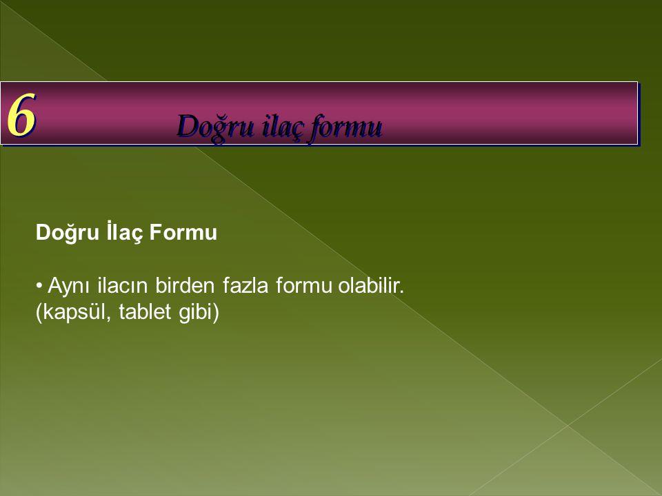6 Doğru ilaç formu Doğru İlaç Formu