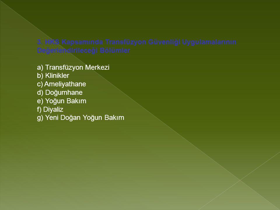 3. HKS Kapsamında Transfüzyon Güvenliği Uygulamalarının Değerlendirileceği Bölümler