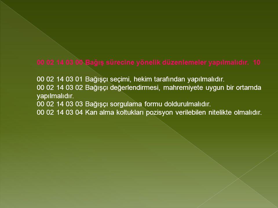 00 02 14 03 00 Bağış sürecine yönelik düzenlemeler yapılmalıdır. 10