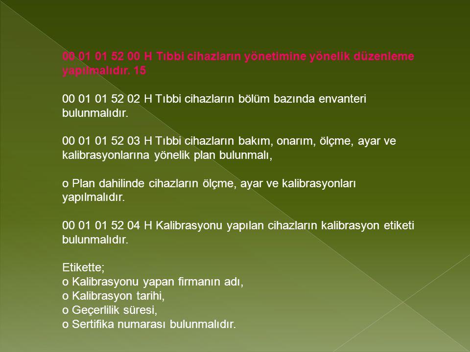00 01 01 52 00 H Tıbbi cihazların yönetimine yönelik düzenleme yapılmalıdır. 15