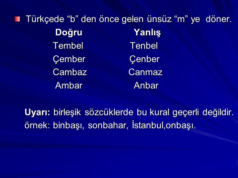 Türkçede b den önce gelen ünsüz m ye döner.