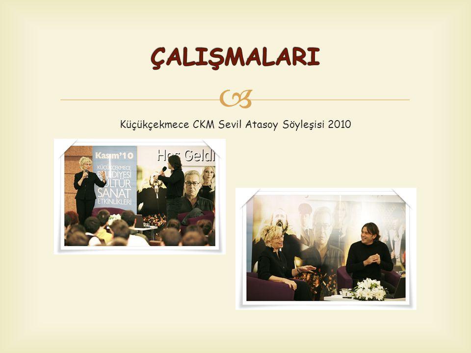 Küçükçekmece CKM Sevil Atasoy Söyleşisi 2010