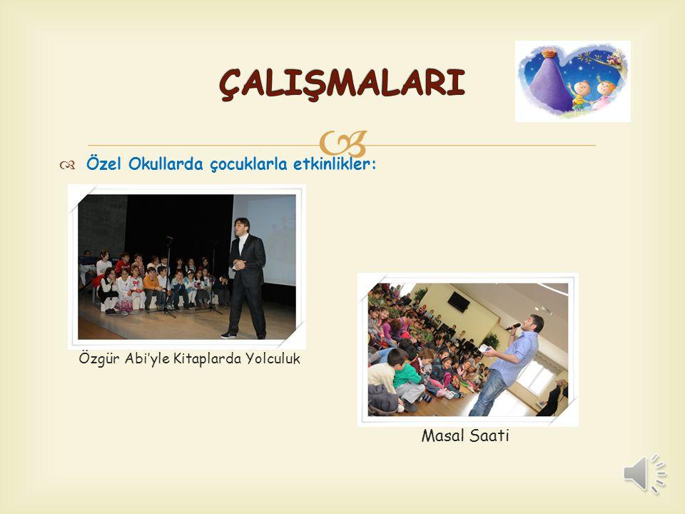 ÇALIŞMALARI Özel Okullarda çocuklarla etkinlikler: