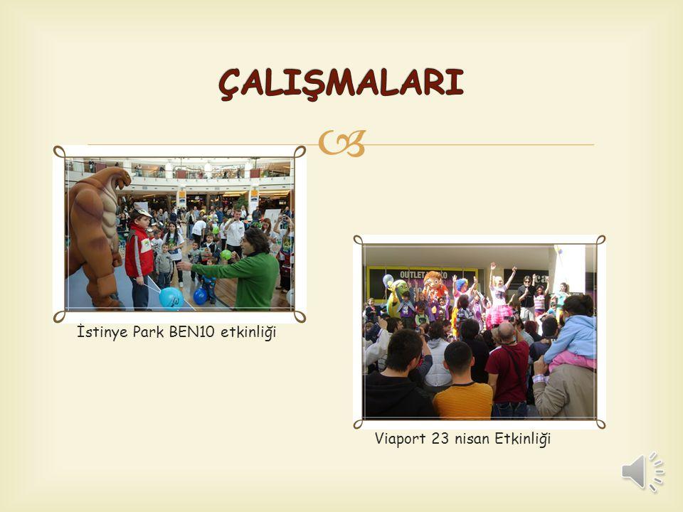 ÇALIŞMALARI İstinye Park BEN10 etkinliği Viaport 23 nisan Etkinliği