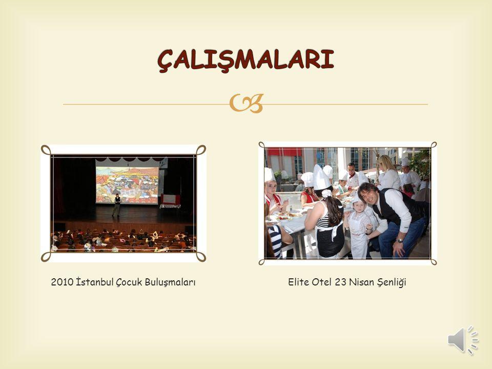 ÇALIŞMALARI 2010 İstanbul Çocuk Buluşmaları Elite Otel 23 Nisan Şenliği.