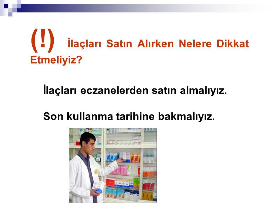 (!) İlaçları Satın Alırken Nelere Dikkat Etmeliyiz
