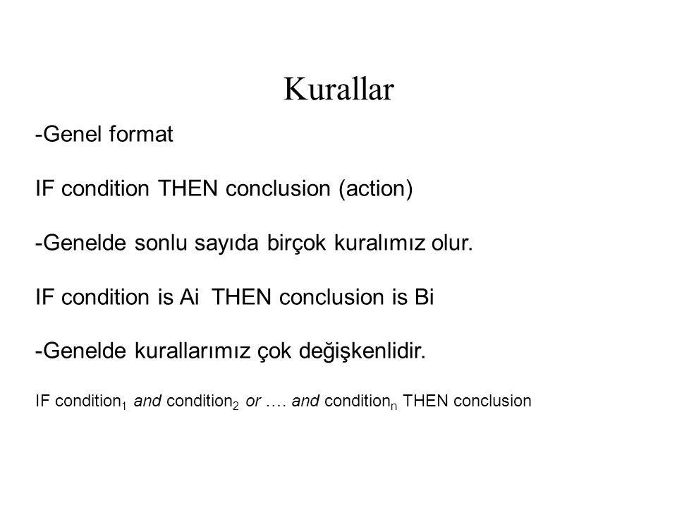 Kurallar -Genel format IF condition THEN conclusion (action)