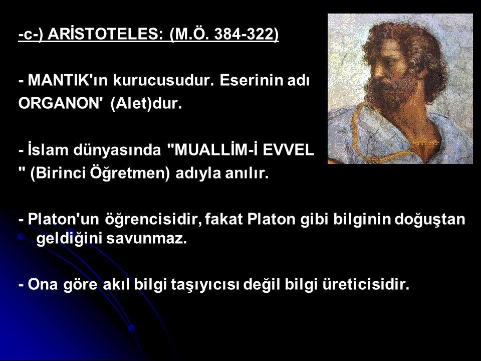 -c-) ARİSTOTELES: (M.Ö. 384-322)