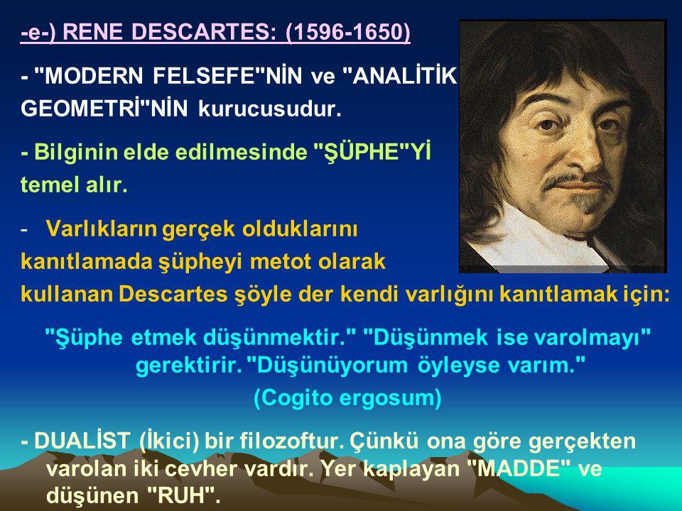 -e-) RENE DESCARTES: (1596-1650)