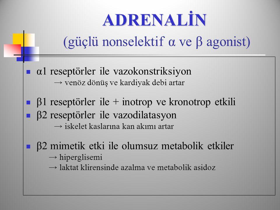 ADRENALİN (güçlü nonselektif α ve β agonist)