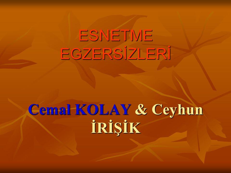 ESNETME EGZERSİZLERİ Cemal KOLAY & Ceyhun İRİŞİK