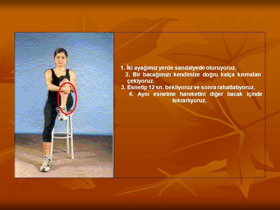 2. Bir bacağımızı kendimize doğru kalça kısmıdan çekiyoruz.