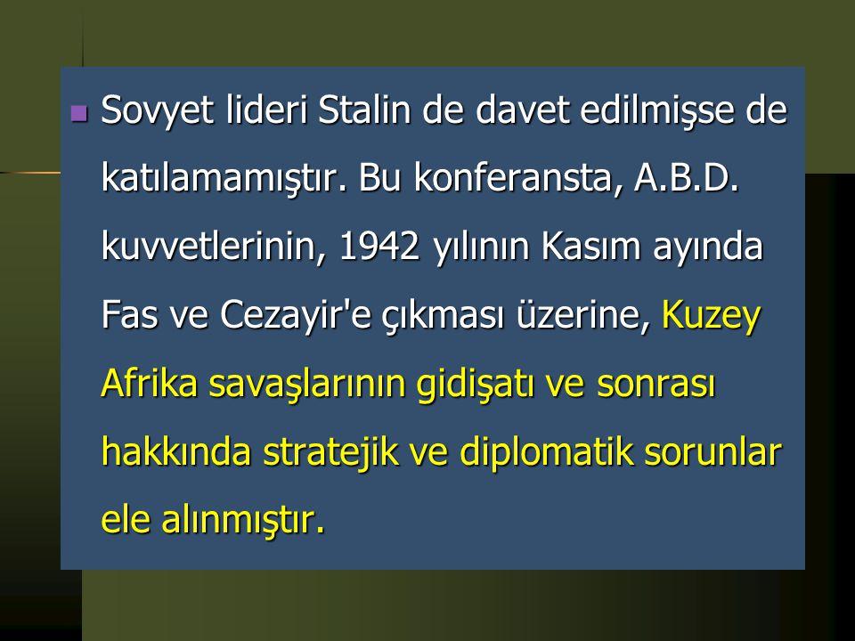 Sovyet lideri Stalin de davet edilmişse de katılamamıştır