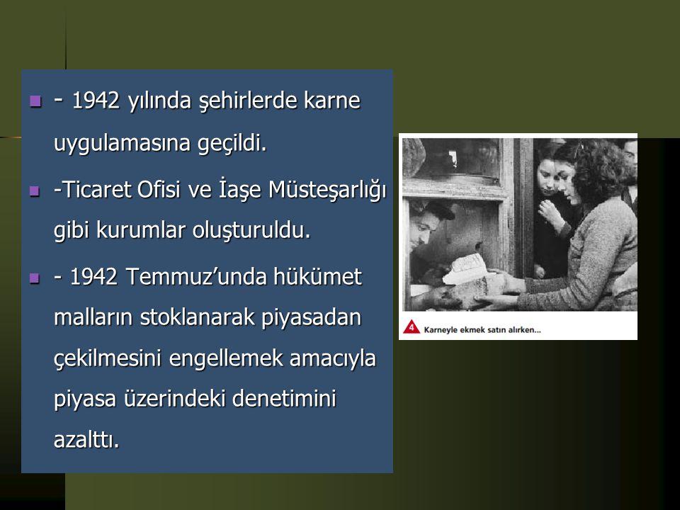 - 1942 yılında şehirlerde karne uygulamasına geçildi.