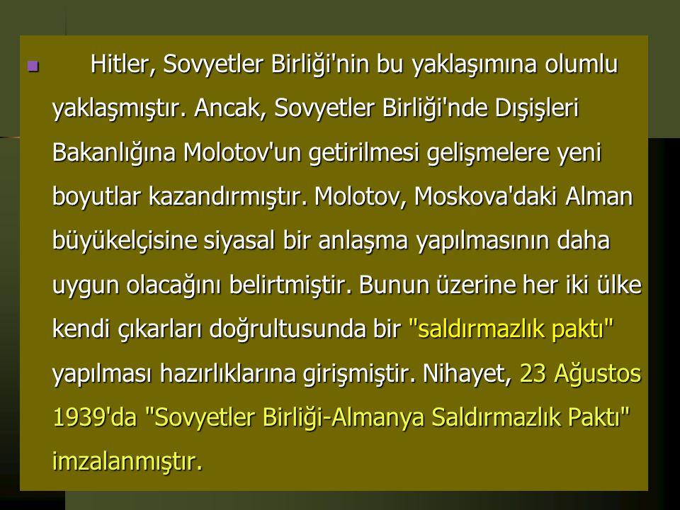 Hitler, Sovyetler Birliği nin bu yaklaşımına olumlu yaklaşmıştır