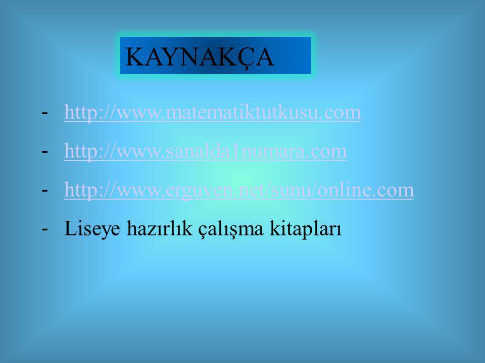 KAYNAKÇA - http://www.matematiktutkusu.com