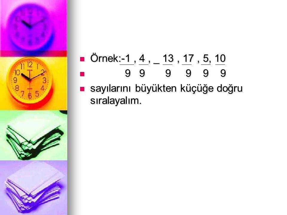 Örnek:-1 , 4 , _ 13 , 17 , 5, 10 9 9 9 9 9 9.