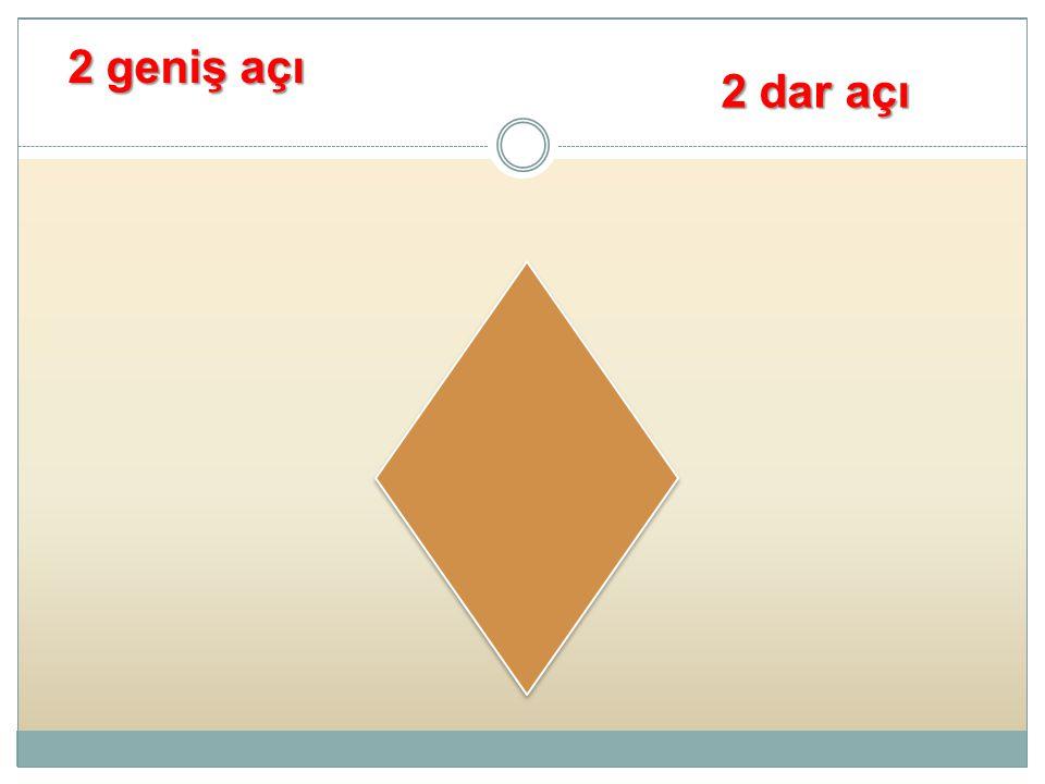 2 geniş açı 2 dar açı