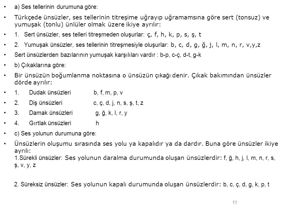 a) Ses tellerinin durumuna göre: