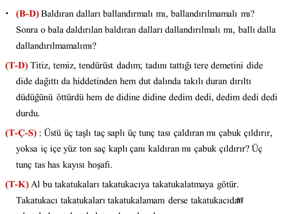 (B-D) Baldıran dalları ballandırmalı mı, ballandırılmamalı mı