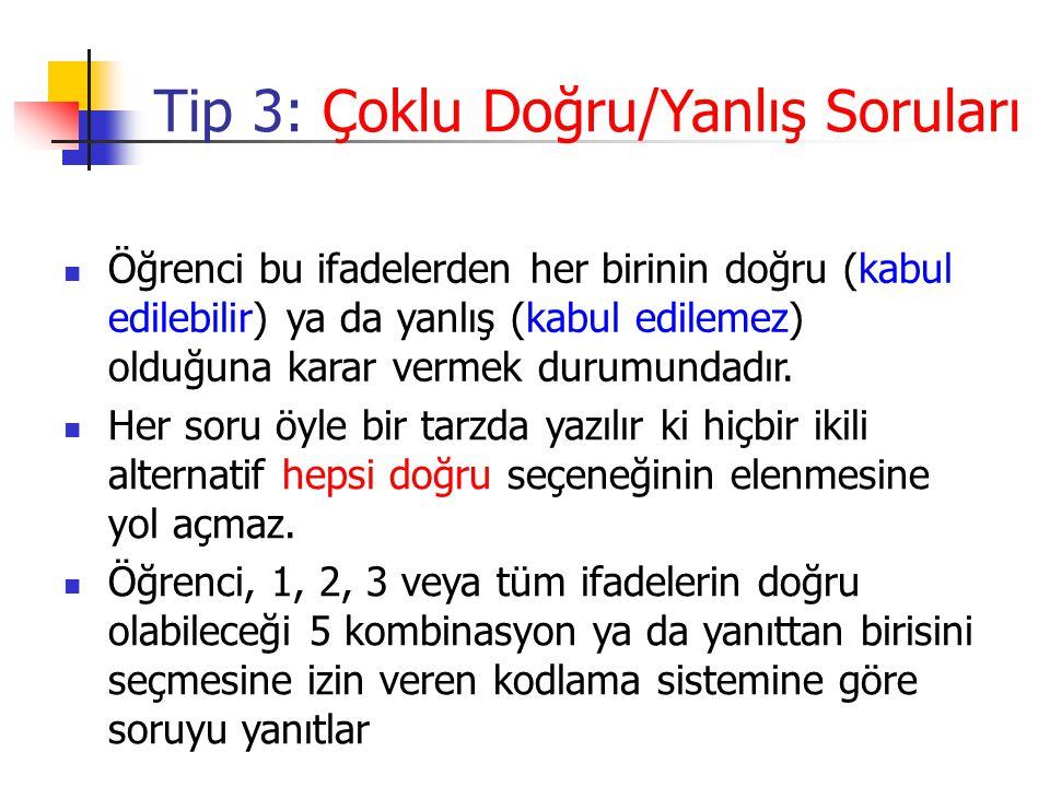 Tip 3: Çoklu Doğru/Yanlış Soruları
