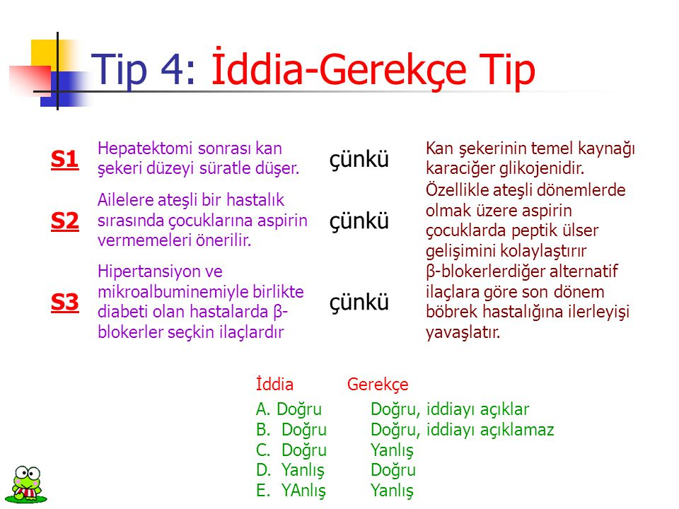 Tip 4: İddia-Gerekçe Tip