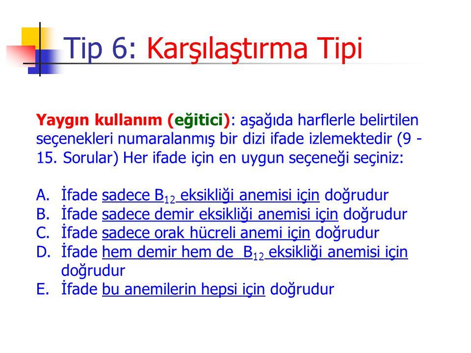 Tip 6: Karşılaştırma Tipi