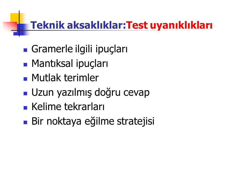 Teknik aksaklıklar:Test uyanıklıkları