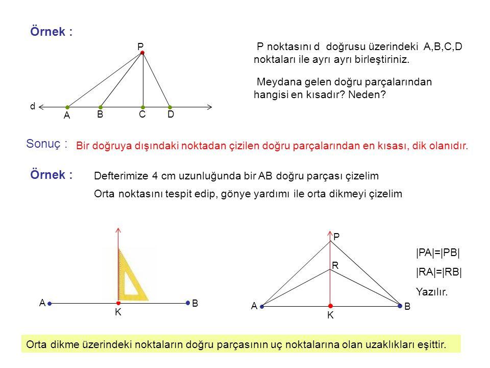 Örnek : P. P noktasını d doğrusu üzerindeki A,B,C,D noktaları ile ayrı ayrı birleştiriniz.