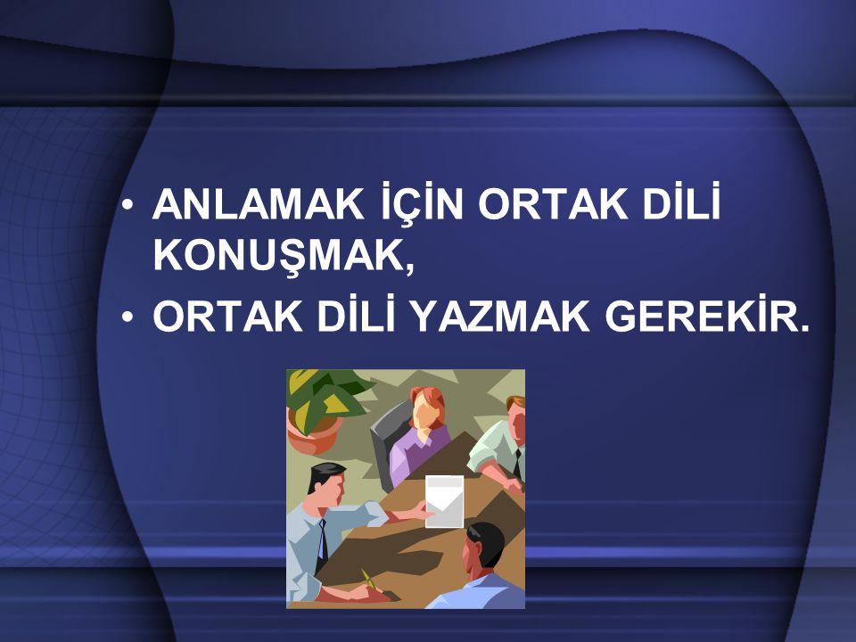 ANLAMAK İÇİN ORTAK DİLİ KONUŞMAK,
