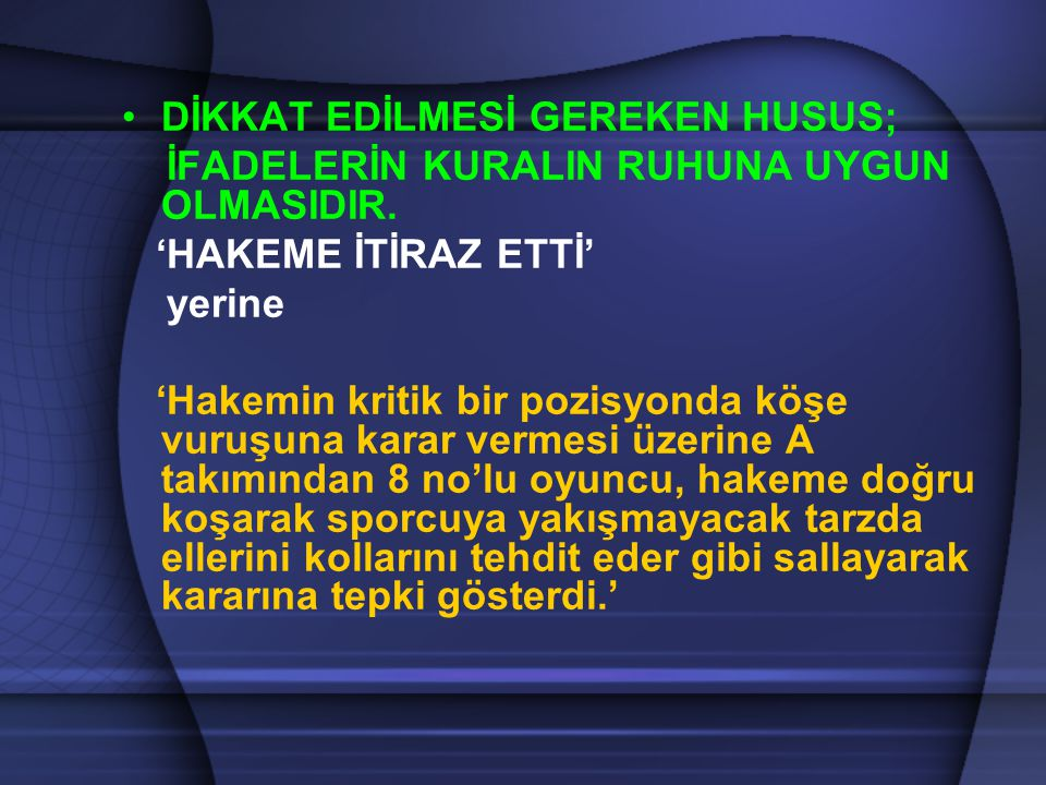DİKKAT EDİLMESİ GEREKEN HUSUS;