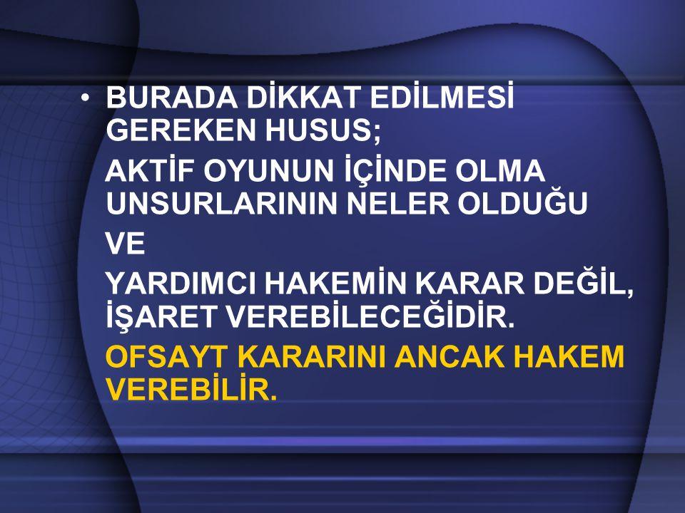BURADA DİKKAT EDİLMESİ GEREKEN HUSUS;