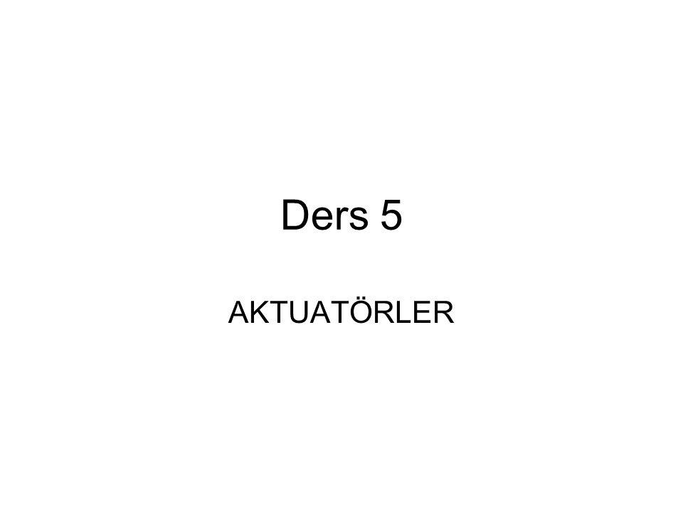 Ders 5 AKTUATÖRLER