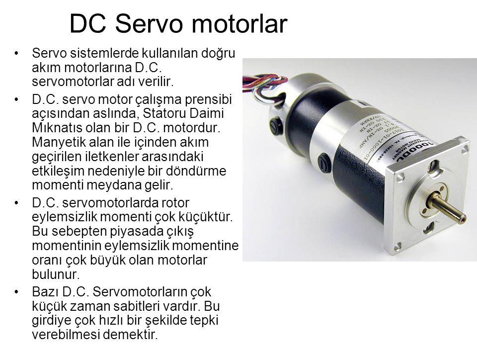 DC Servo motorlar Servo sistemlerde kullanılan doğru akım motorlarına D.C. servomotorlar adı verilir.