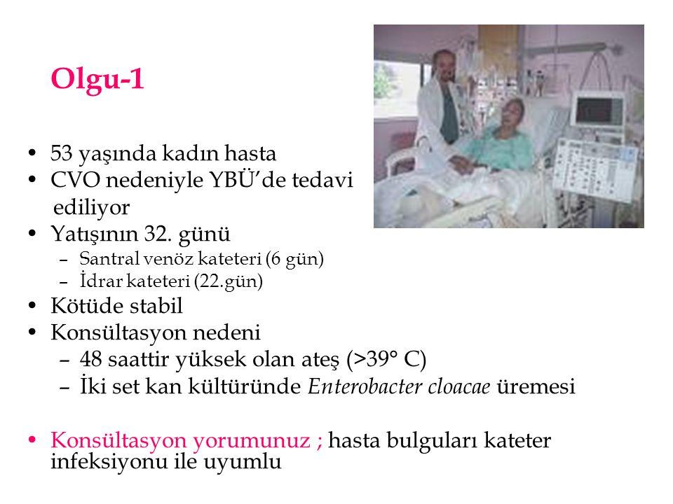 Olgu-1 53 yaşında kadın hasta CVO nedeniyle YBÜ'de tedavi ediliyor