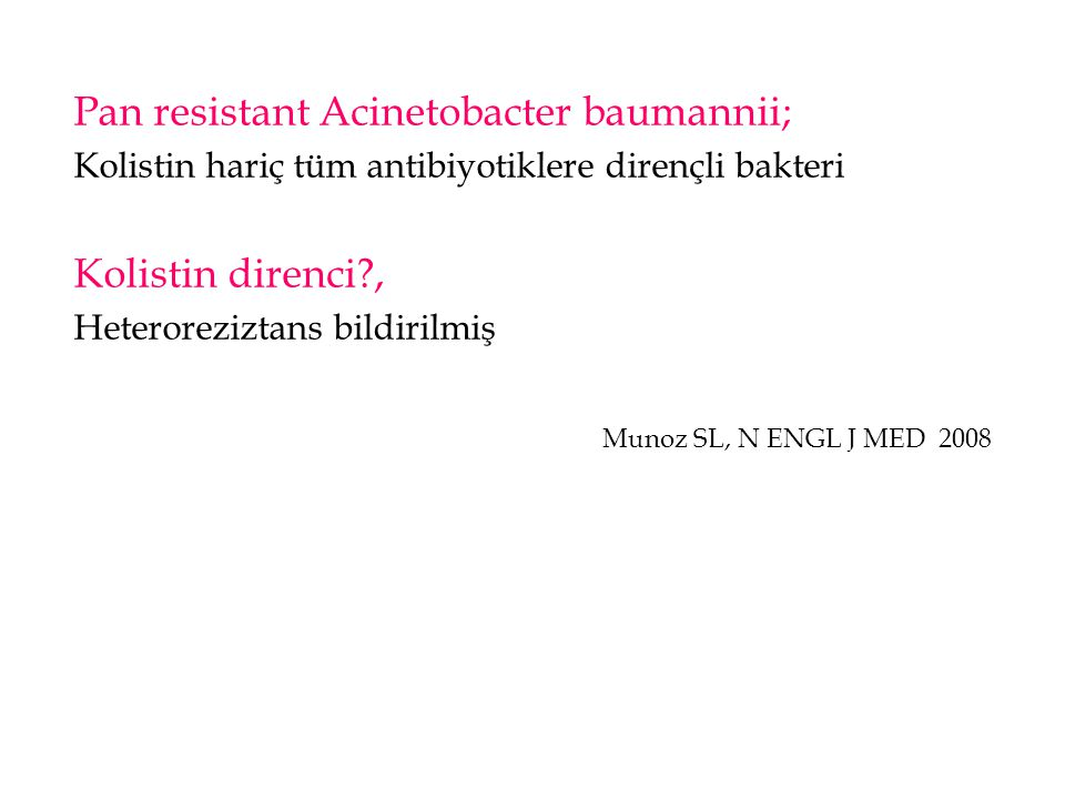 Pan resistant Acinetobacter baumannii;