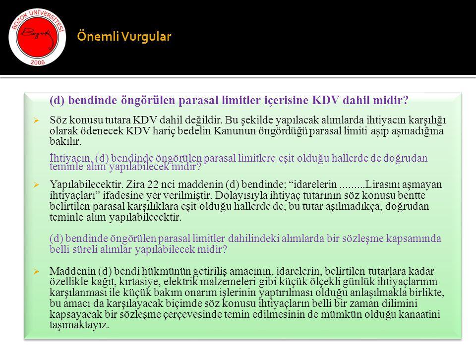 Önemli Vurgular (d) bendinde öngörülen parasal limitler içerisine KDV dahil midir