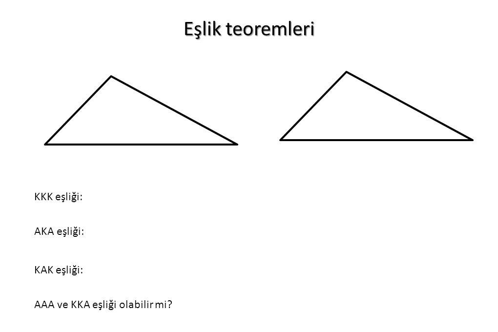 Eşlik teoremleri KKK eşliği: AKA eşliği: KAK eşliği: