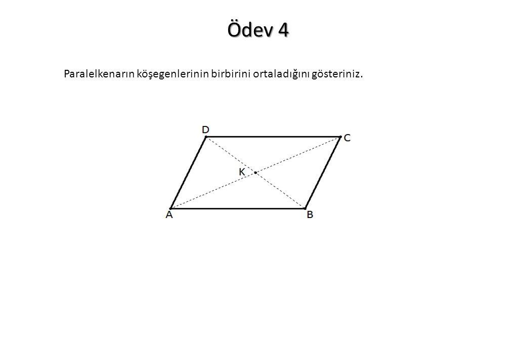 Ödev 4 Paralelkenarın köşegenlerinin birbirini ortaladığını gösteriniz.