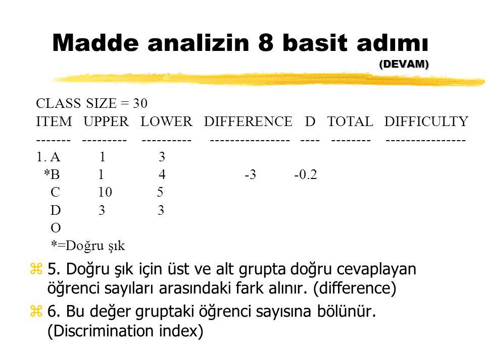 Madde analizin 8 basit adımı (DEVAM)