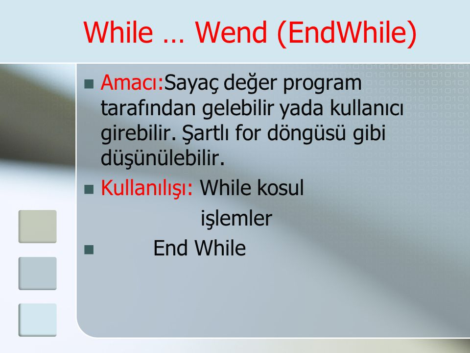 While … Wend (EndWhile)